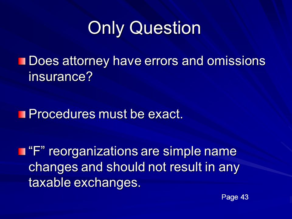 Only Question Does attorney have errors and omissions insurance