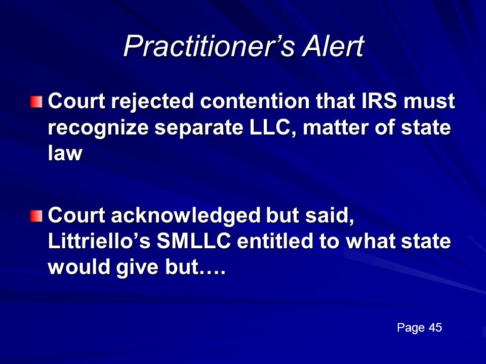 Practitioner's Alert Court rejected contention that IRS must recognize separate LLC, matter of state law.