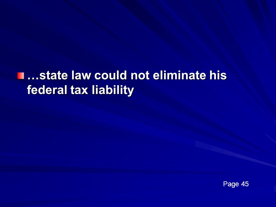 …state law could not eliminate his federal tax liability
