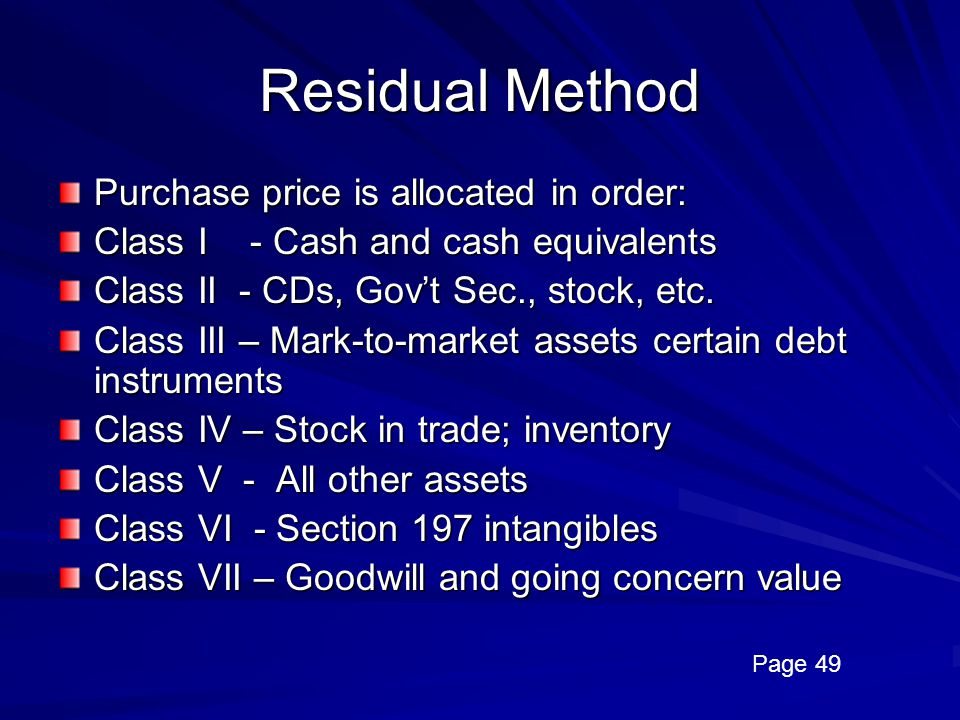 Residual Method Purchase price is allocated in order: