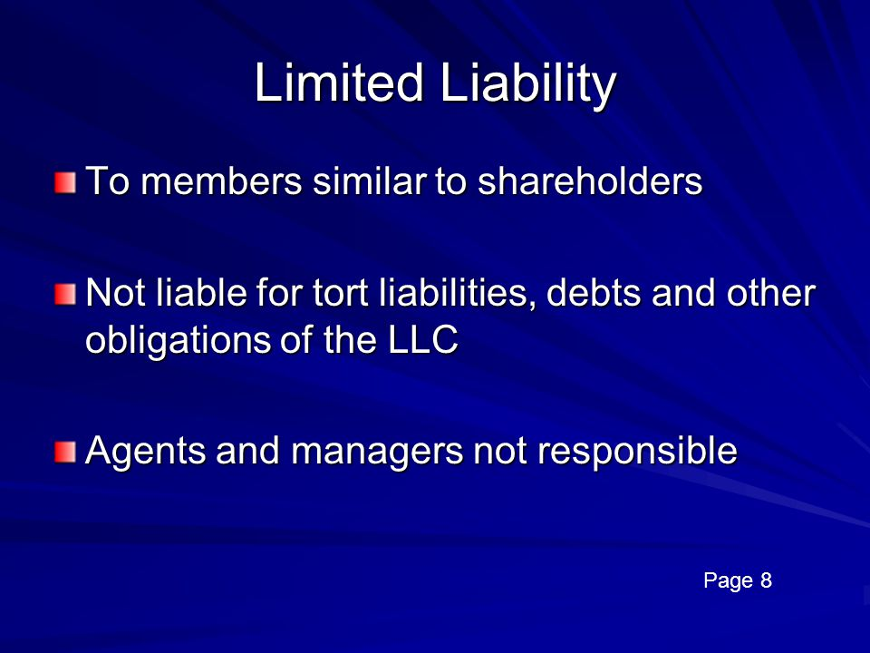 Limited Liability To members similar to shareholders