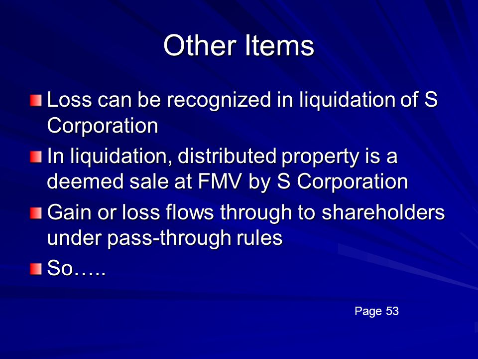 Other Items Loss can be recognized in liquidation of S Corporation