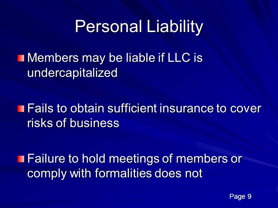 Personal Liability Members may be liable if LLC is undercapitalized