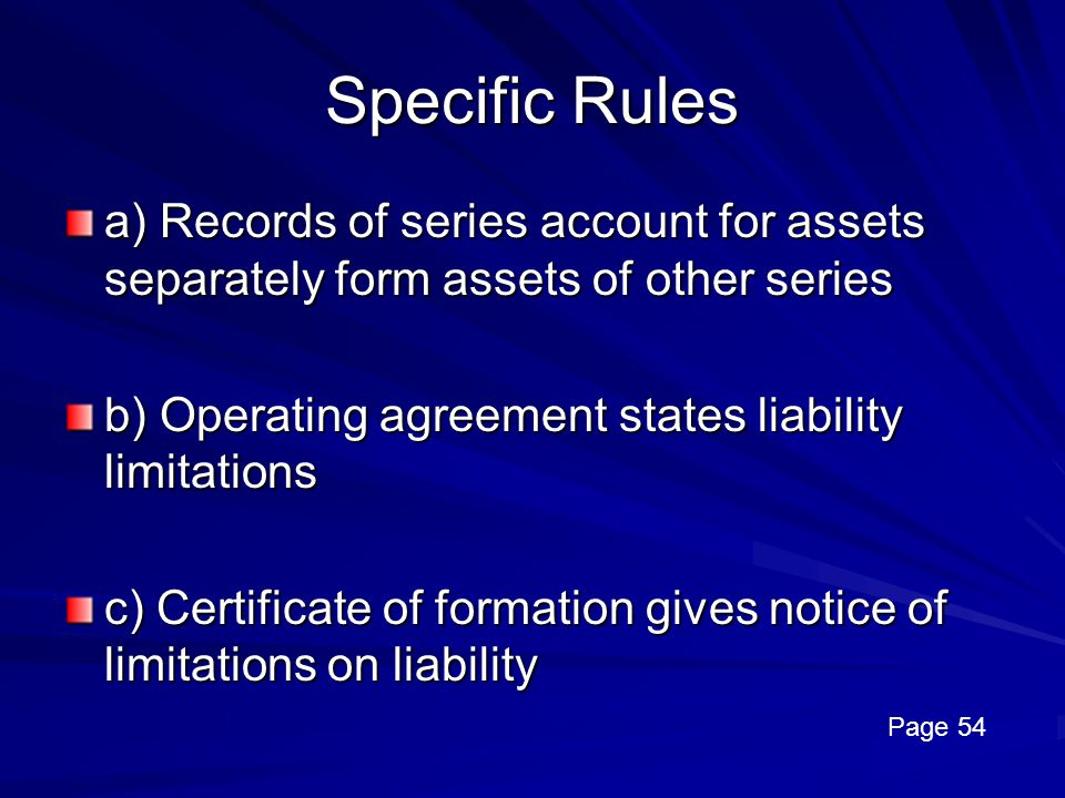 Specific Rules a) Records of series account for assets separately form assets of other series. b) Operating agreement states liability limitations.