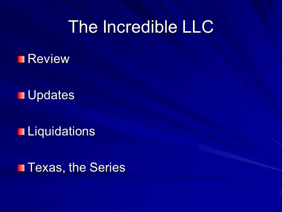 The Incredible LLC Review Updates Liquidations Texas, the Series