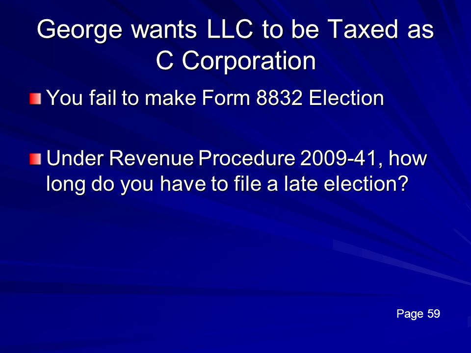George wants LLC to be Taxed as C Corporation