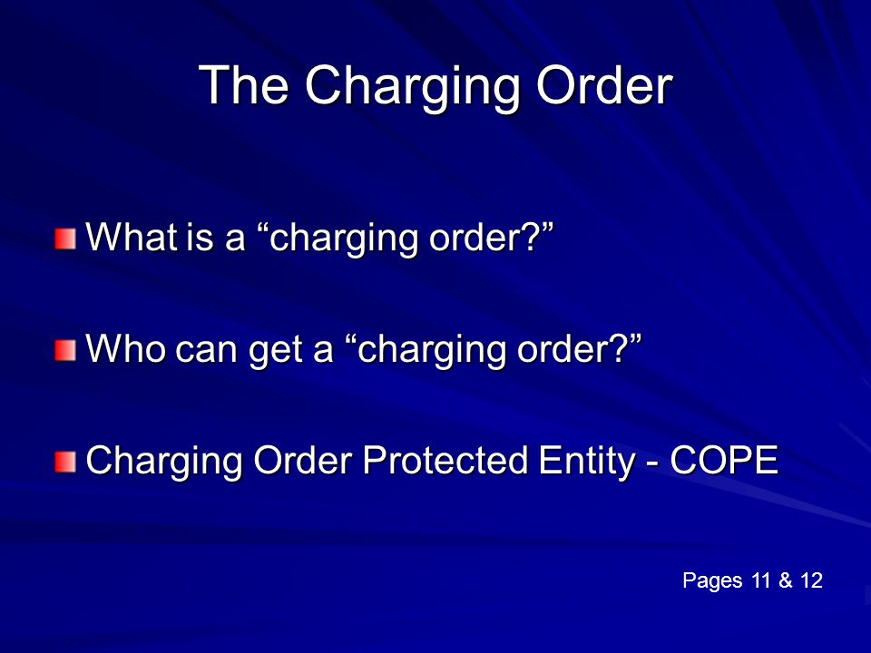 The Charging Order What is a charging order