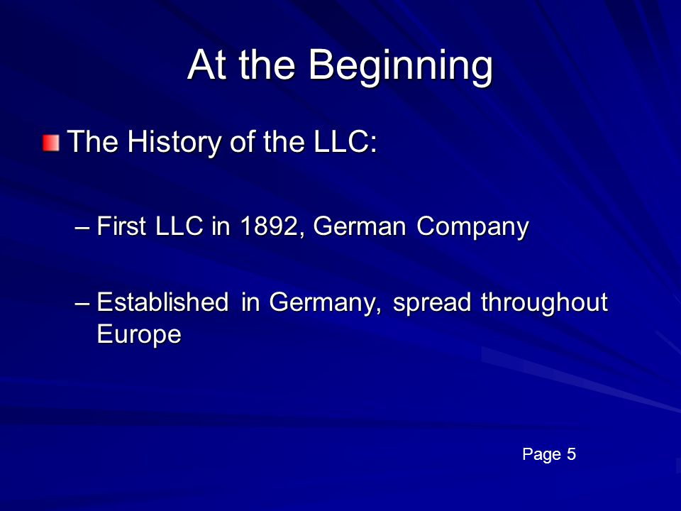 At the Beginning The History of the LLC: