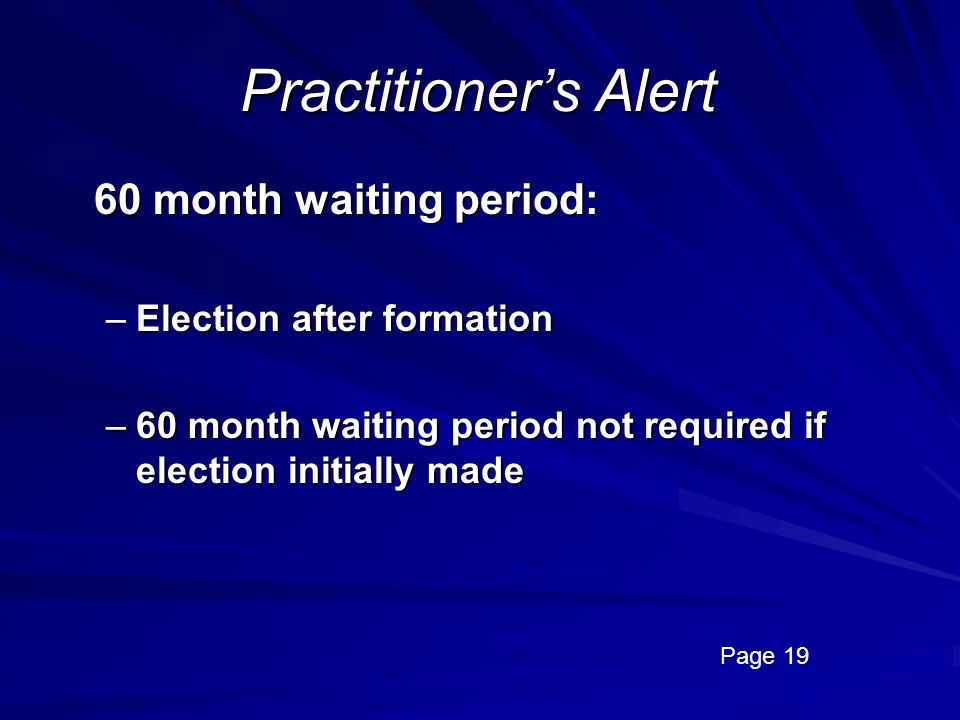 Practitioner's Alert 60 month waiting period: Election after formation