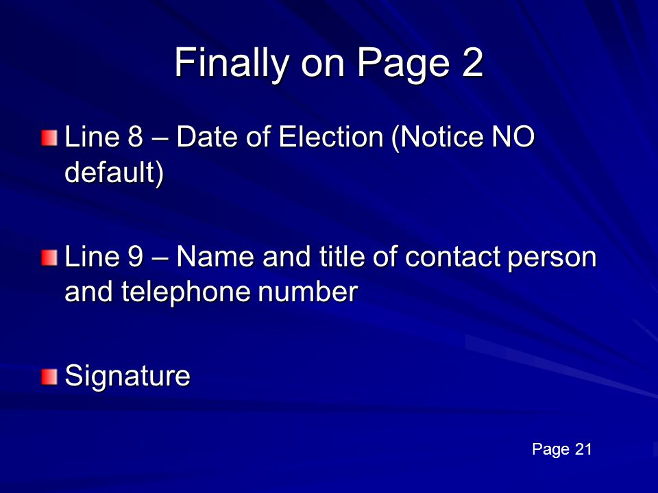 Finally on Page 2 Line 8 – Date of Election (Notice NO default)