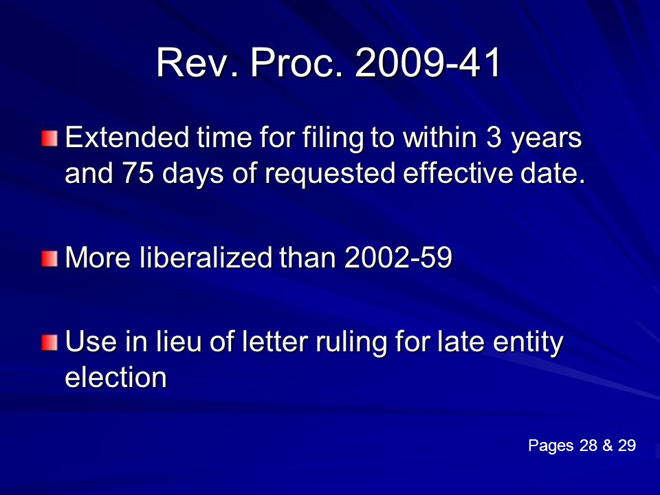 Rev. Proc. 2009-41 Extended time for filing to within 3 years and 75 days of requested effective date.