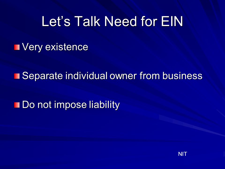 Let's Talk Need for EIN Very existence