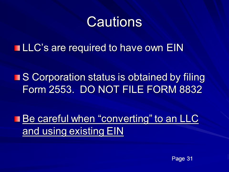 Cautions LLC's are required to have own EIN