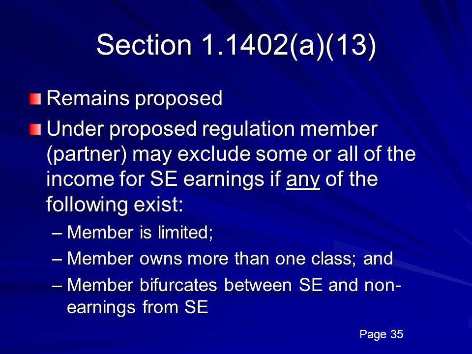 Section 1.1402(a)(13) Remains proposed