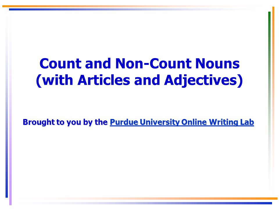 Count and Non-Count Nouns (with Articles and Adjectives)