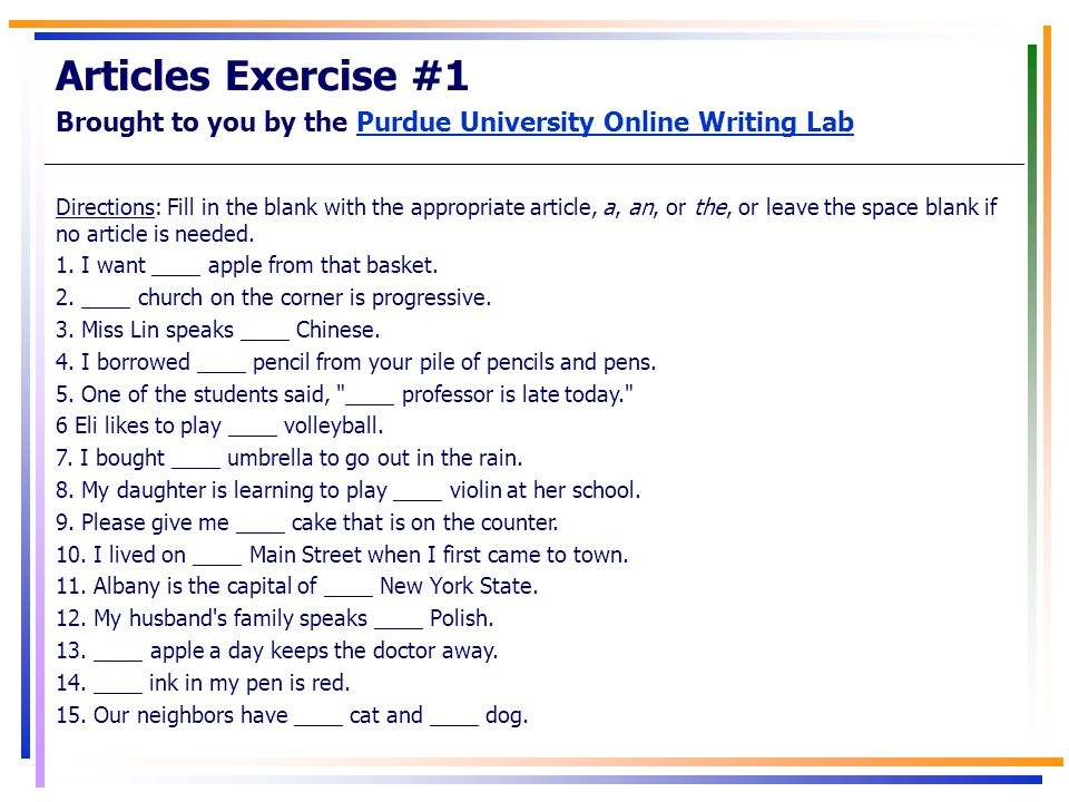 Articles Exercise #1 Brought to you by the Purdue University Online Writing Lab.