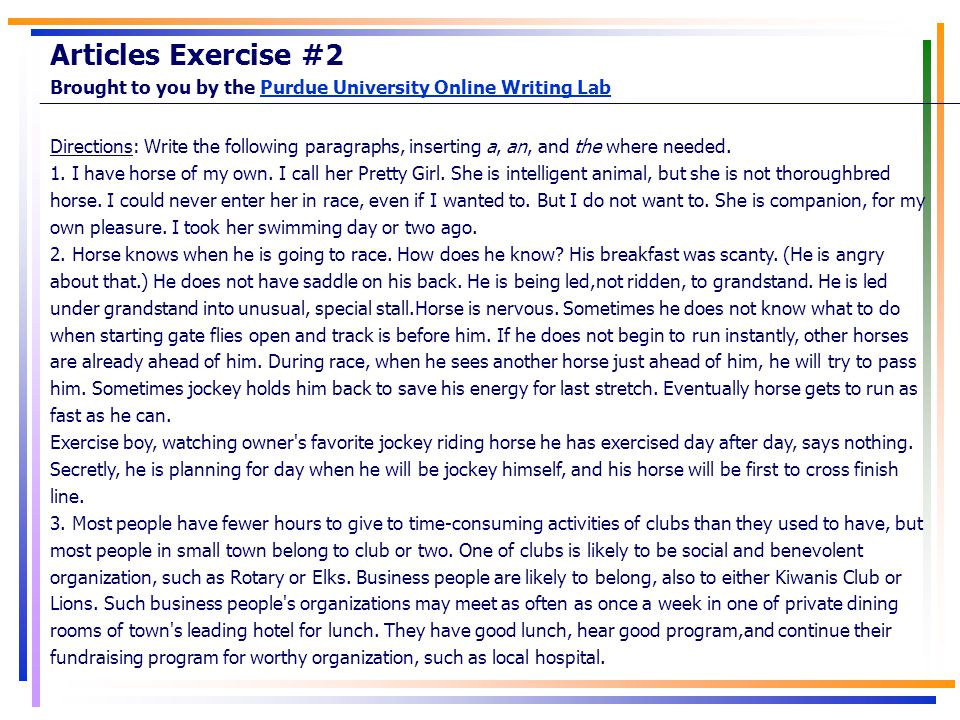 Articles Exercise #2 Brought to you by the Purdue University Online Writing Lab.