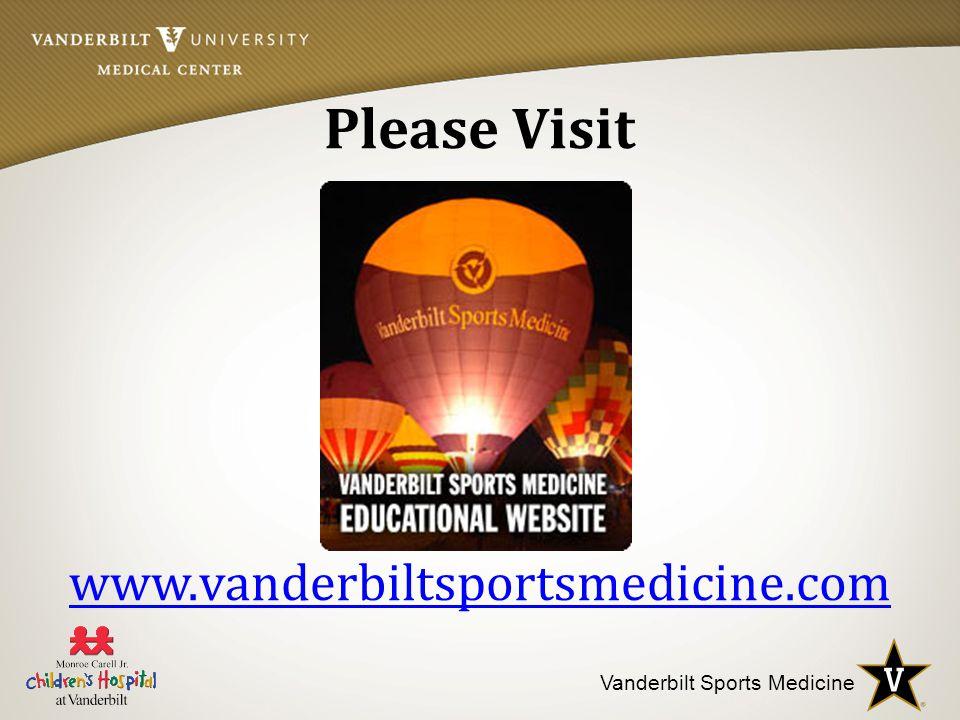 Please Visit www.vanderbiltsportsmedicine.com