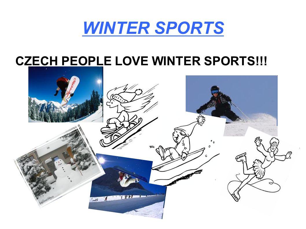 WINTER SPORTS CZECH PEOPLE LOVE WINTER SPORTS!!!