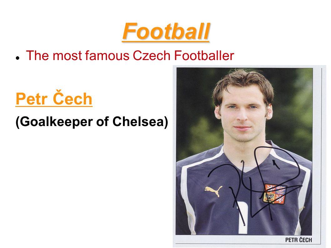 Football Petr Čech The most famous Czech Footballer