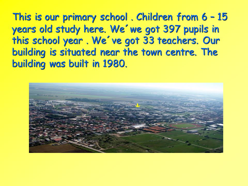 This is our primary school. Children from 6 – 15 years old study here