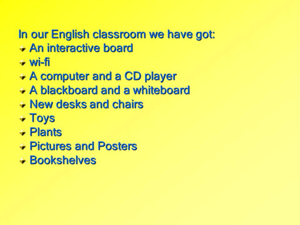 In our English classroom we have got: