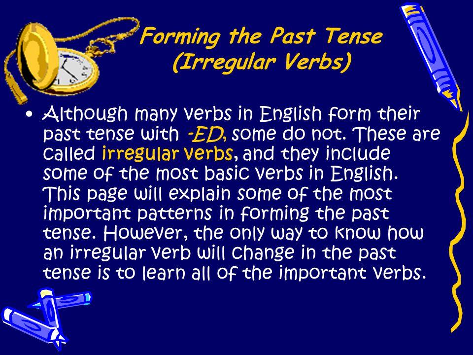 Forming the Past Tense (Irregular Verbs)
