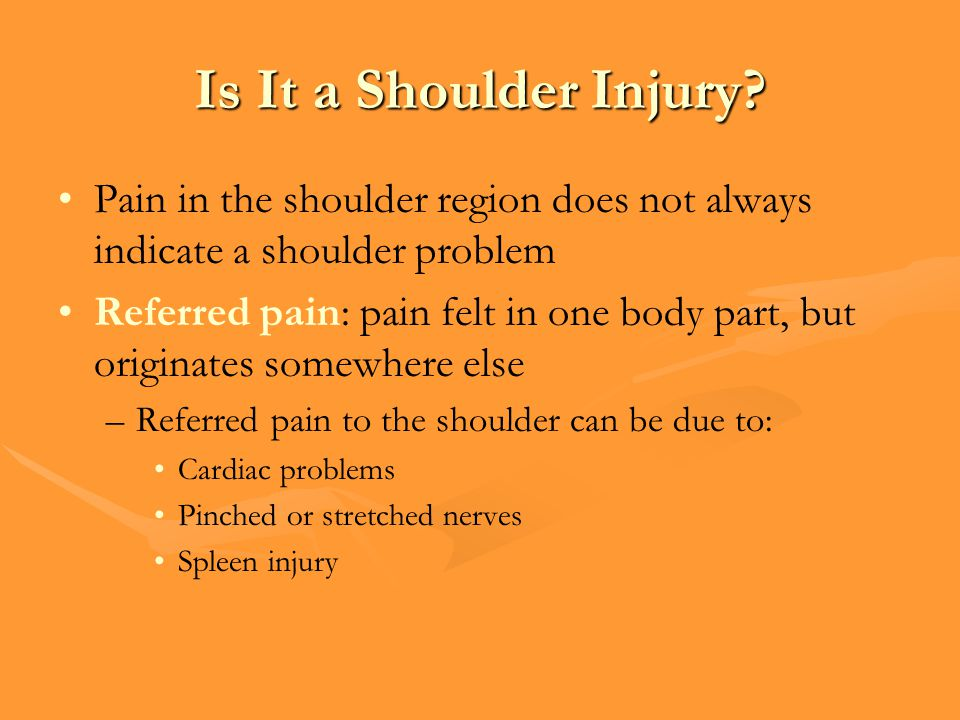 Is It a Shoulder Injury Pain in the shoulder region does not always indicate a shoulder problem.
