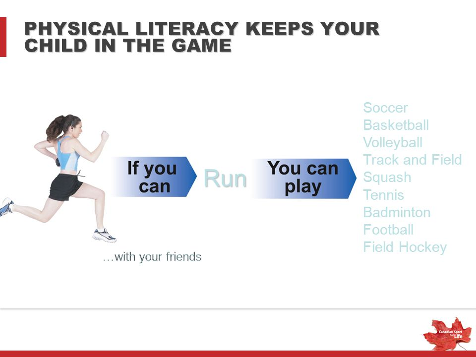 PHYSICAL LITERACY KEEPS YOUR CHILD IN THE GAME
