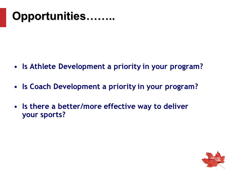 Opportunities…….. Is Athlete Development a priority in your program