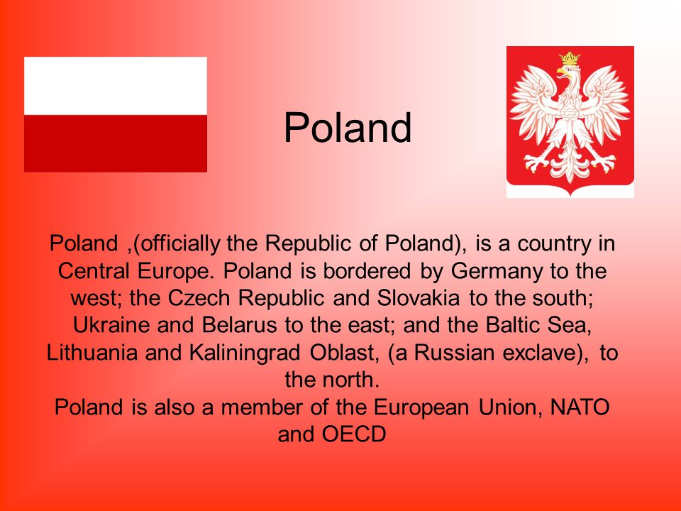 Poland is also a member of the European Union, NATO and OECD