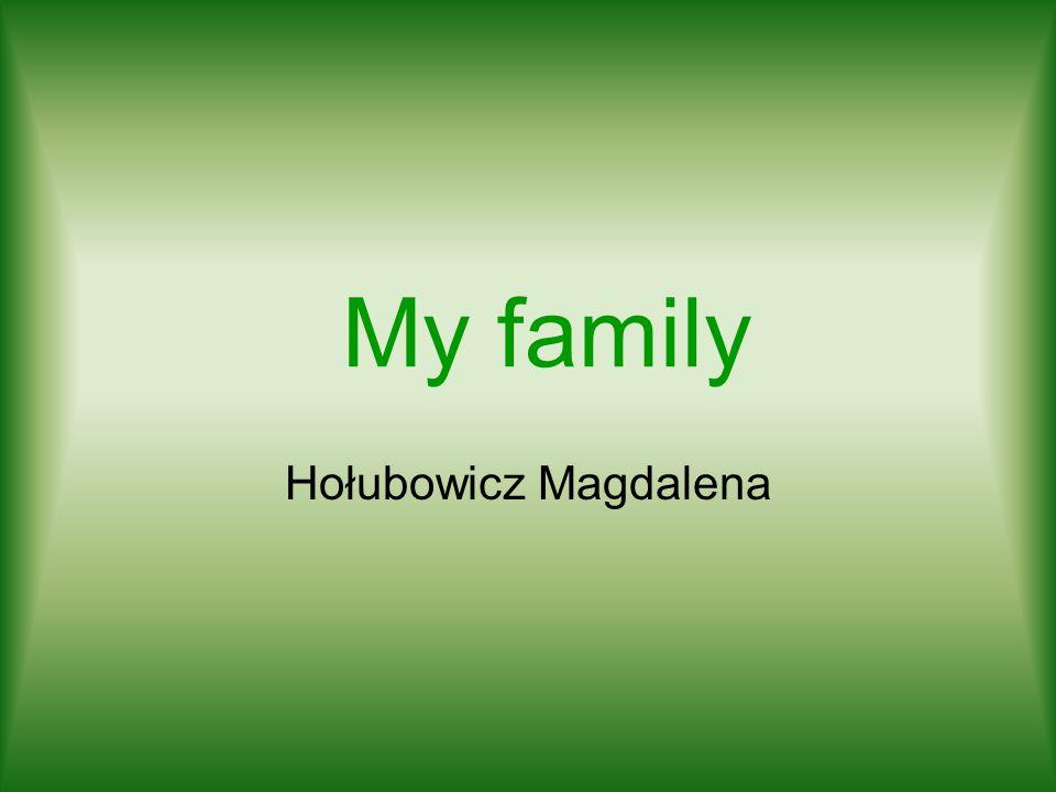 My family Hołubowicz Magdalena