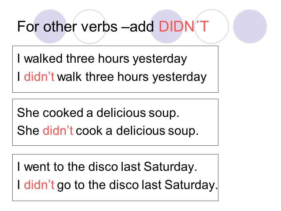 For other verbs –add DIDN´T