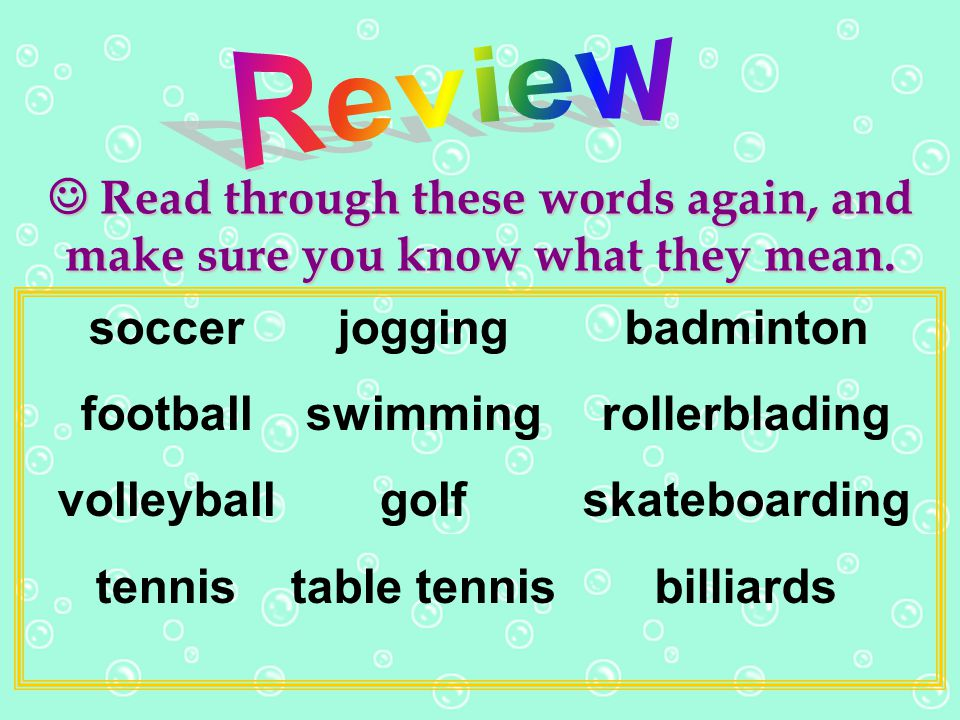 Review  Read through these words again, and make sure you know what they mean. soccer. football.