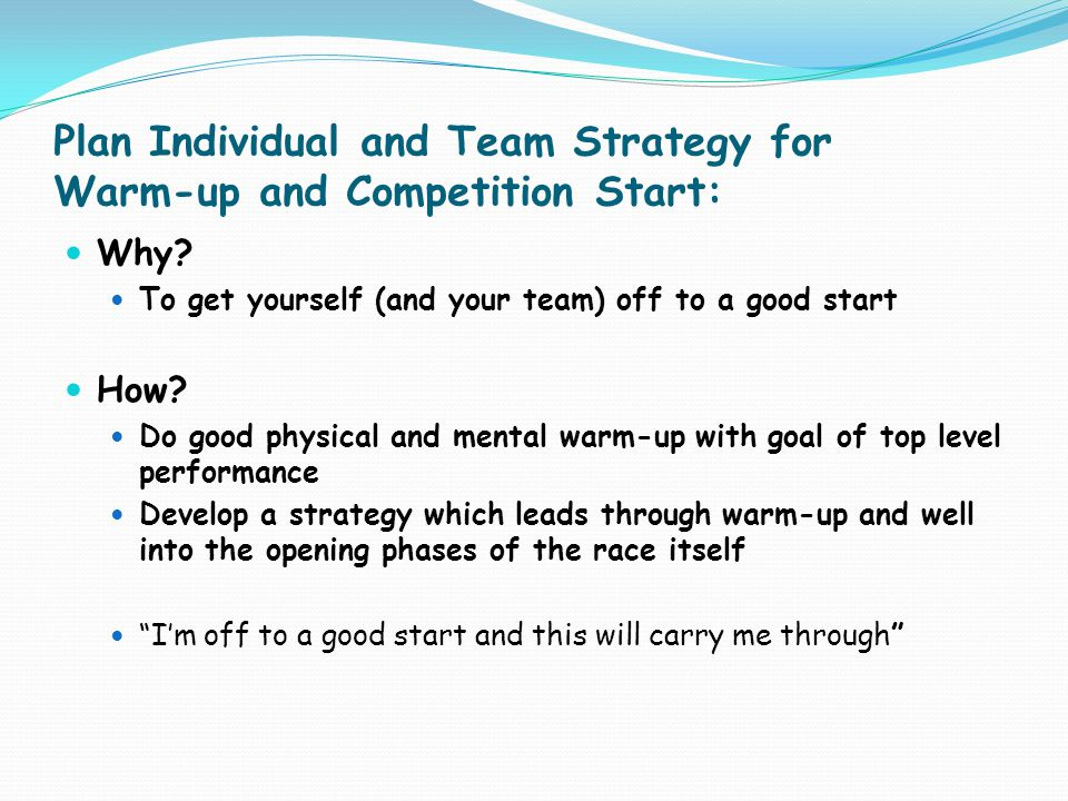 Plan Individual and Team Strategy for Warm-up and Competition Start: