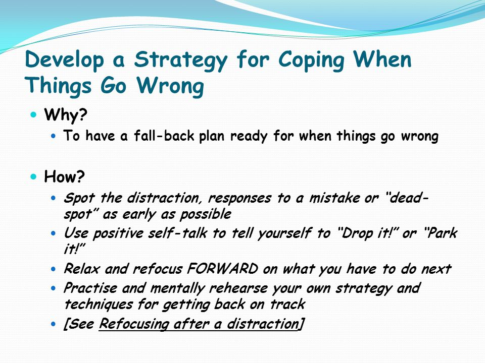Develop a Strategy for Coping When Things Go Wrong