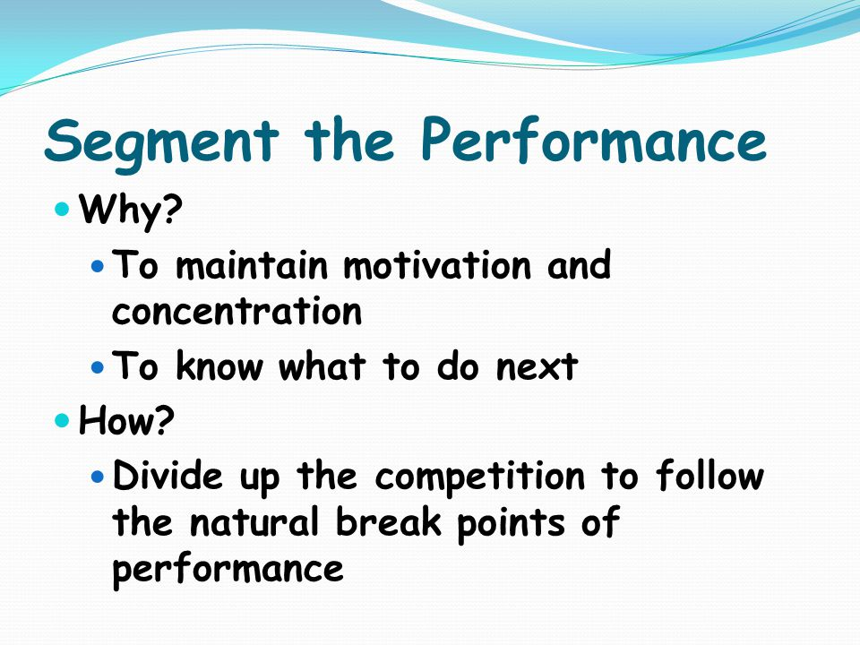 Segment the Performance