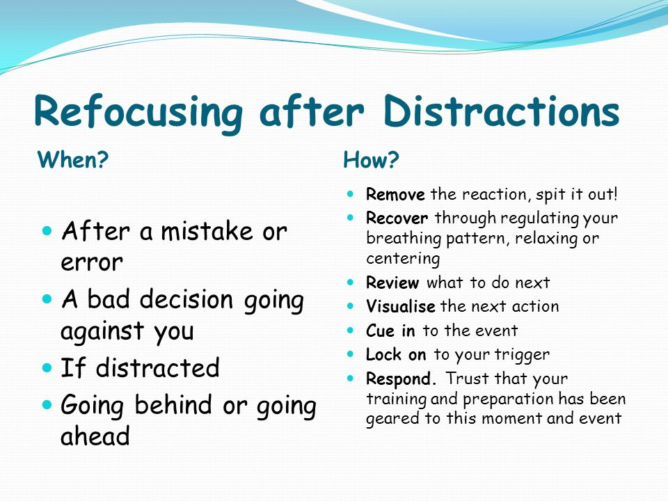 Refocusing after Distractions