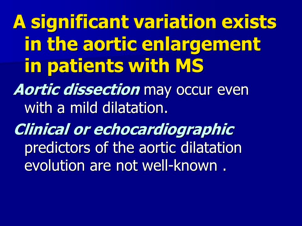 A significant variation exists in the aortic enlargement in patients with MS