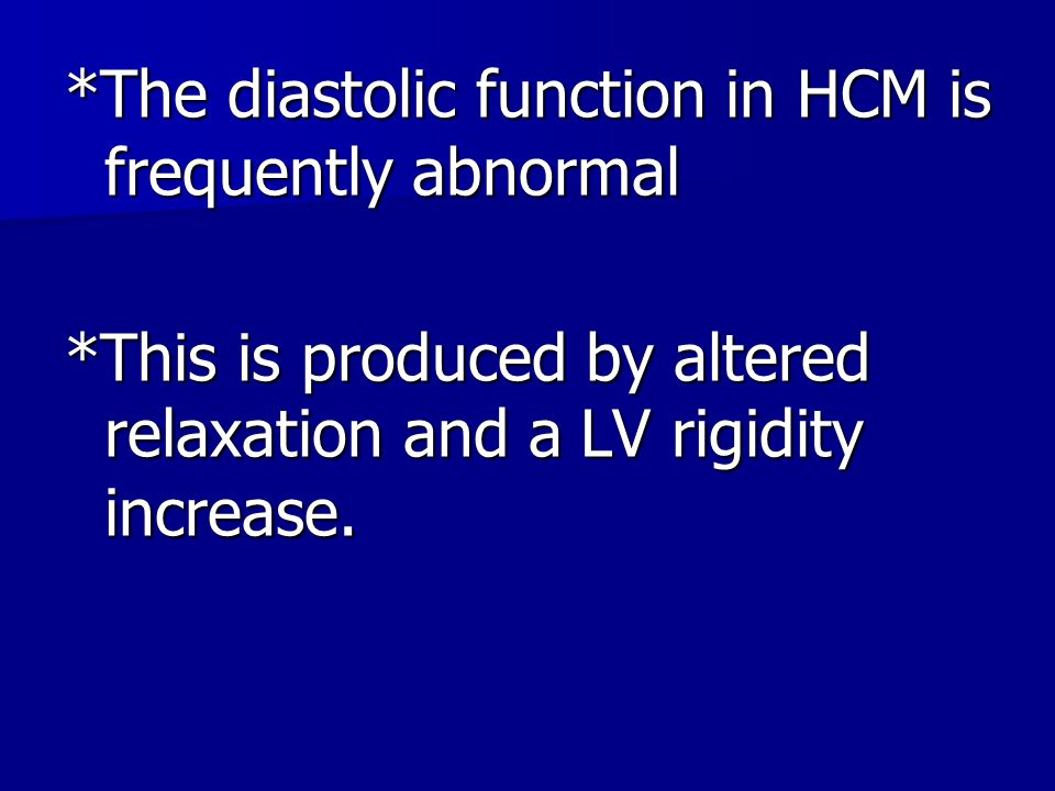 *The diastolic function in HCM is frequently abnormal