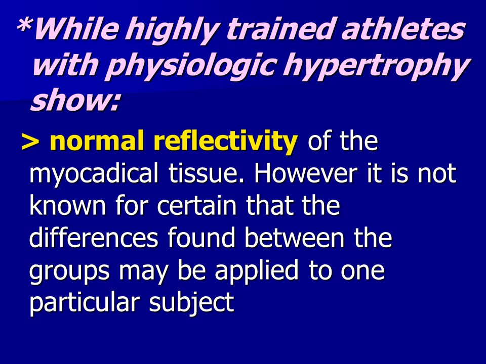 *While highly trained athletes with physiologic hypertrophy show: