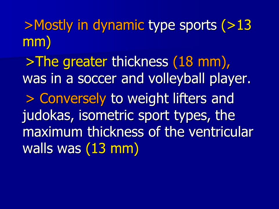 >Mostly in dynamic type sports (>13 mm)