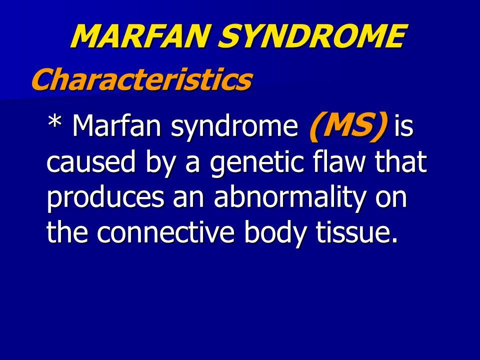 MARFAN SYNDROME Characteristics