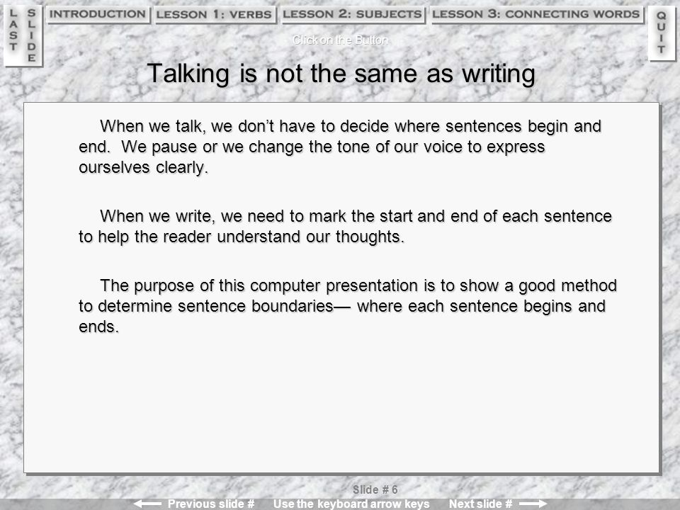 Talking is not the same as writing