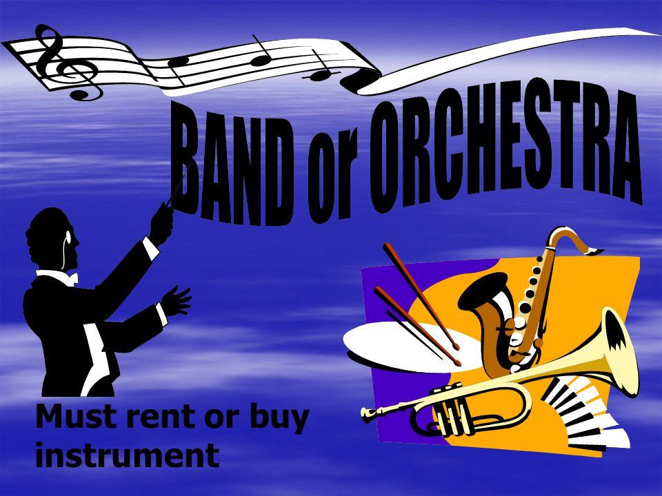 Must rent or buy instrument