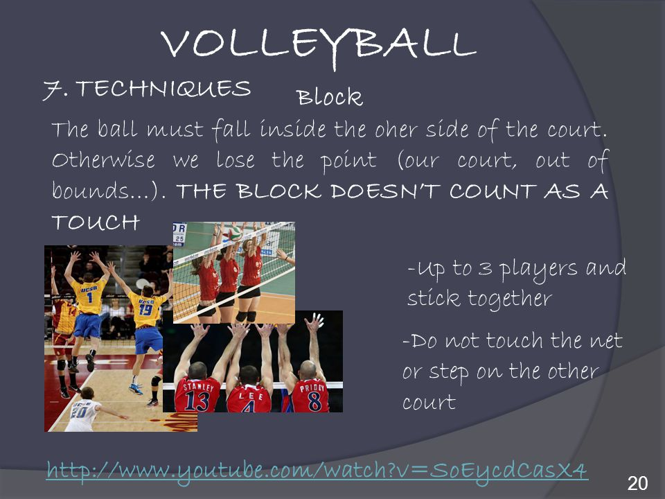 VOLLEYBALL 7. TECHNIQUES Block