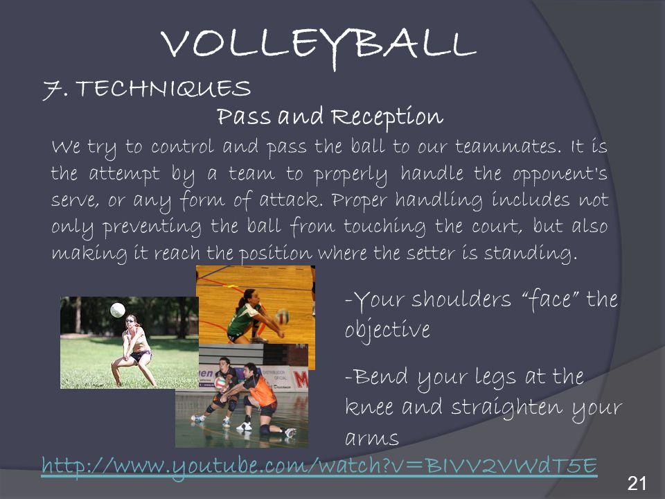 VOLLEYBALL 7. TECHNIQUES Pass and Reception