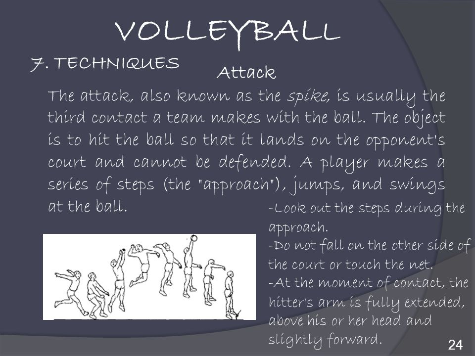 VOLLEYBALL 7. TECHNIQUES Attack