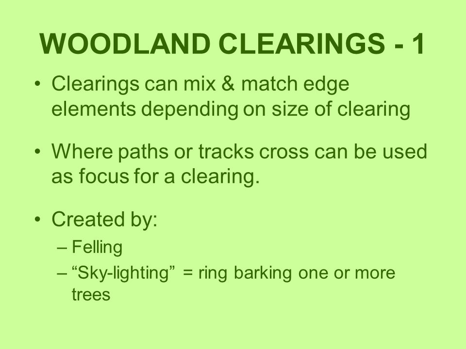 WOODLAND CLEARINGS - 1 Clearings can mix & match edge elements depending on size of clearing.
