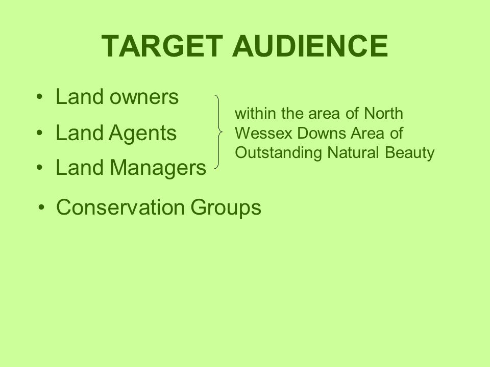 TARGET AUDIENCE Land owners Land Agents Land Managers